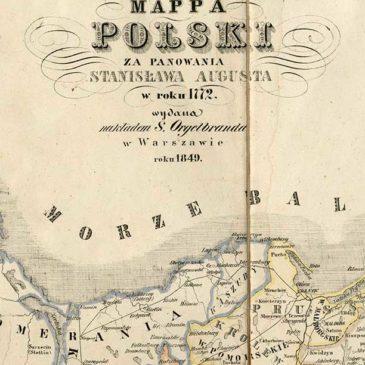 Mapa Polski za panowania Stanisława Augusta w roku 1772.