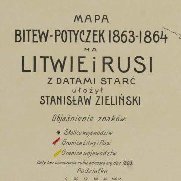 Powstanie styczniowe. Mapa bitew i potyczek na Litwie i Rusi. 1863-1864.