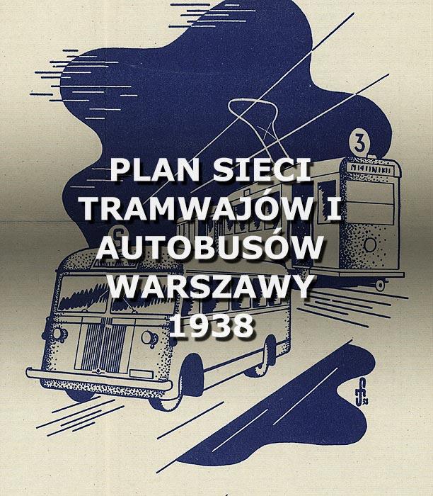 Plan sieci tramwajów i autobusów Warszawy. 1938.