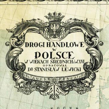 Drogi handlowe w Polsce w wiekach średnich i wieku XVI.