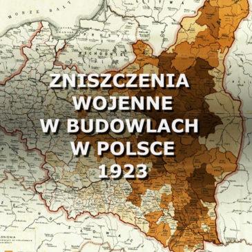 Zniszczenia wojenne w budowlach w Polsce. 1923.