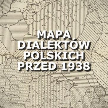 Mapa dialektów polskich przed 1938r.