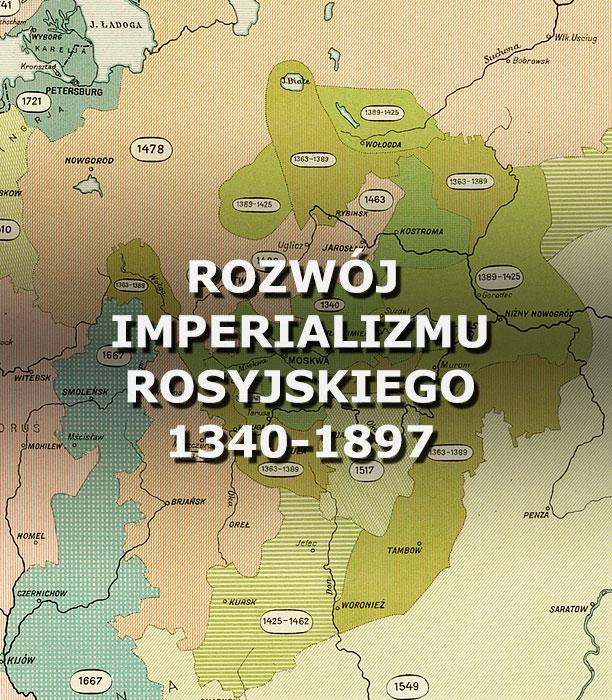 Rozwój imperializmu rosyjskiego. 1340-1897.